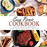 Easy Picnic Cookbook: Over 50 Delicious Picnic Food Ideas and Picnic Recipes