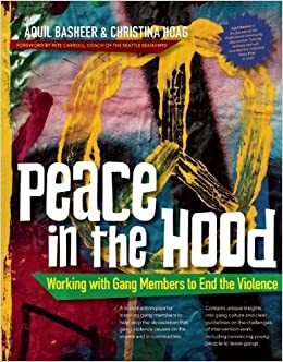 Book Peace In the Hood: Working with Gang Members to End the Violence by Basheer Aquil Hoag Christina (2014-07-15)