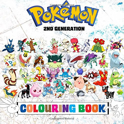Download Pokémon Colouring Book - 2nd Generation: Superb childrens colouring book containing EVERY 2nd Gen Pokémon from games such as Pokémon Gold, Silver & Crystal. (Pokémon Generations) (Volume 2) ebook