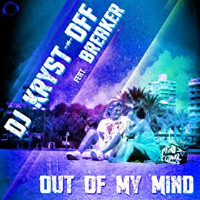 DJ Kryst-Off feat. Breaker-Out Of My Mind