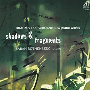 Shadows & Fragments: Brahms & Schoenberg Piano Works