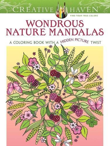 Creative Haven Wondrous Nature Mandalas: A Coloring Book with a Hidden Picture Twist (Adult Coloring)