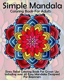 Amazon.com: Simple Mandala Coloring Book For Adults ...