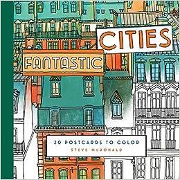 Fantastic Cities 20 Postcards To Color Steve McDonald 9781452155890 Amazon Books