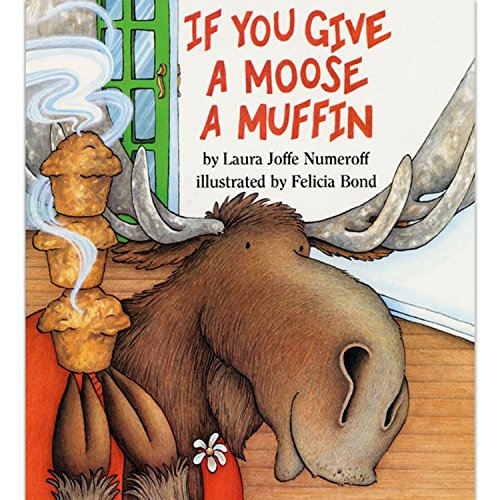 If You Give a Moose a Muffin -