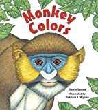 Monkey Colors, Darrin P. Lunde, 1570917426