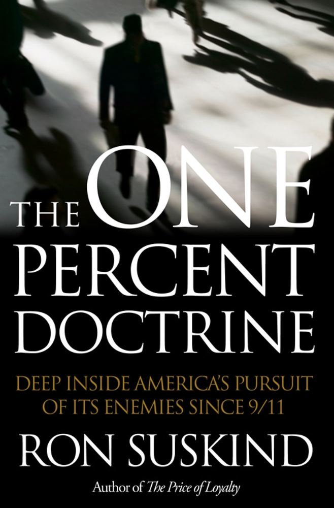 The One Percent Doctrine: Deep Inside Americas Pursuit of ...
