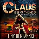 Claus: Rise of the Miser | Tony Bertauski