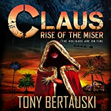 Claus: Rise of the Miser Audiobook by Tony Bertauski Narrated by James Killavey