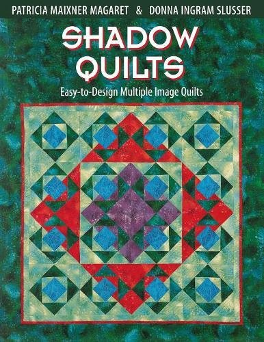 Shadow Quilts: Easy-to-Design Multiple Image Quilts pdf