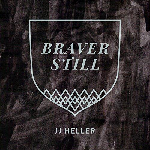 Braver Still