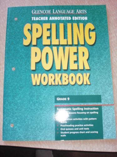 Read Online Glencoe Language Arts: Spelling Power Workbook, Grade 9, Teacher Annotated Edition pdf