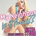 My Neighbor is a Hucow?! | Bessie Hucow,Nikita Storm