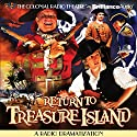 Return to Treasure Island: A Radio Dramatization Radio/TV Program by Gareth Tilley Narrated by Anastas Varinos, Joseph Zamparelli,  The Colonial Radio Players