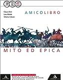 Amico libro. Epica. Per la Scuola media. Con e-book. Con espansione online