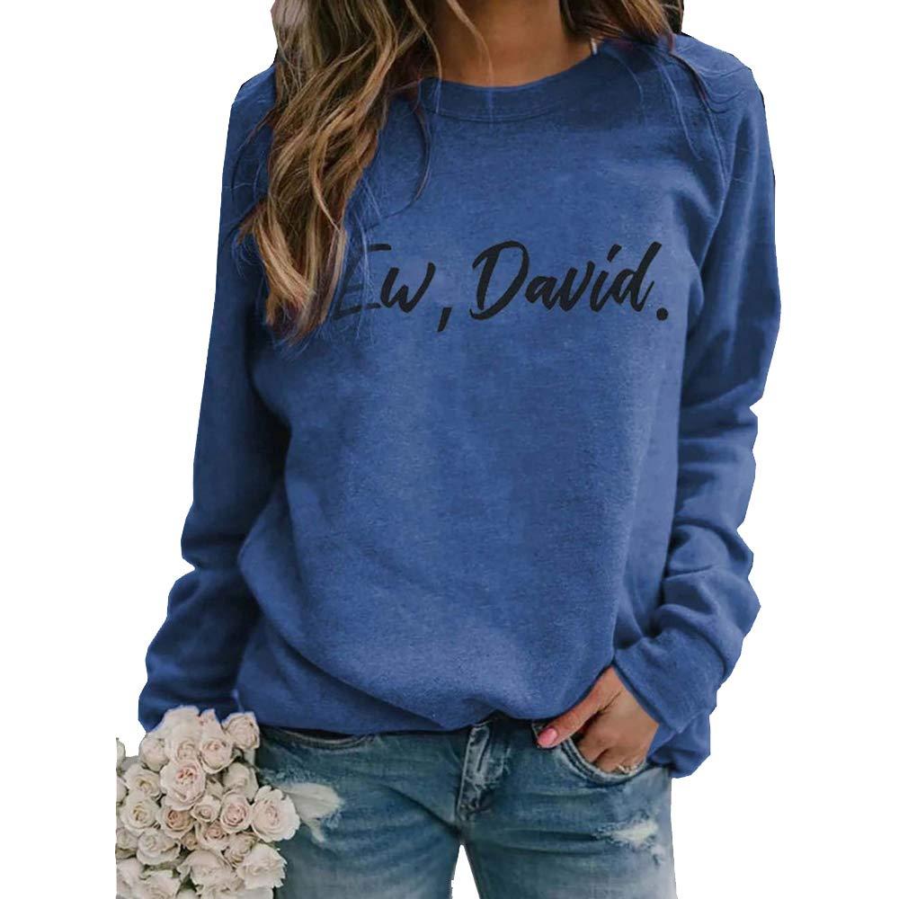 Ew David Schitt's Creek Long Sleeve Pullover Tops Women Solid Sweatshirts Shirts