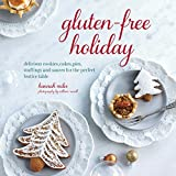 Gluten-Free Holiday: Cookies, cakes, pies, stuffings & sauces for the perfect festive table