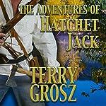 The Adventures of Hatchet Jack: The Mountain Men, Book 4 | Terry Grosz