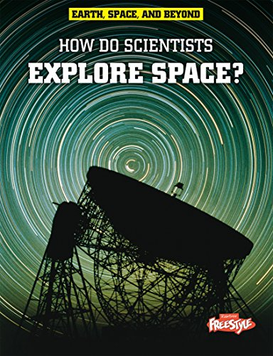 Pdf Teen How Do Scientists Explore Space? (Earth, Space, & Beyond)