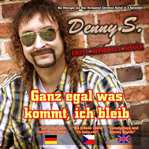 ganz egal was kommt ich bleib by s denny on amazon music. Black Bedroom Furniture Sets. Home Design Ideas