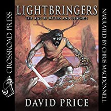 Lightbringers: The Age of Myths and Legends Audiobook by David Price Narrated by Chris MacDonnell