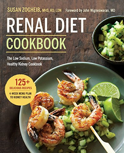 Renal Diet Cookbook: The Low Sodium, Low Potassium, Healthy Kidney - Disease Kidney Renal