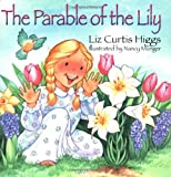 The Parable of the Lily, Liz Curtis Higgs, 0785272313