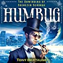 Humbug: The Unwinding of Ebenezer Scrooge Audiobook by Tony Bertauski Narrated by James Killavey