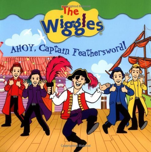 The Wiggles Captain Feathersword (Ahoy, Captain Feathersword! (The Wiggles))