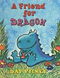 A Friend for Dragon, Dav Pilkey, 0756982995