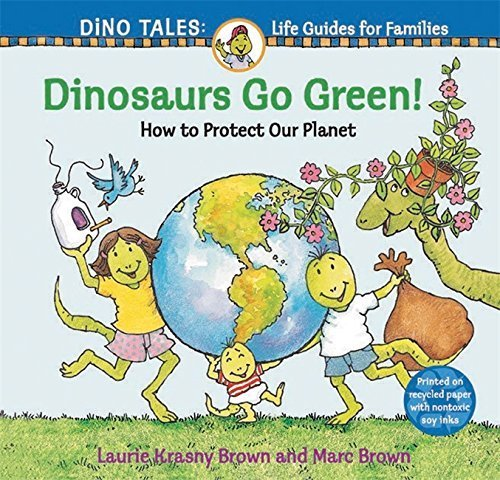 Dinosaurs Go Green!: A Guide to Protecting Our Planet (Dino Life Guides for Families) by Krasny Brown, Laurie (2009) Paperback (Go Green Dinosaurs)