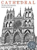 Cathedral: The Story of Its Construction by Macaulay, David (1973) Hardcover