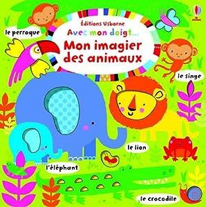 """Afficher """"Avec mon doigt : mon imagier des animaux"""""""