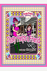 Pinky Helps a Friend - Pinky Frink's Adventures Kindle Edition