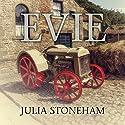 Evie Audiobook by Julia Stoneham Narrated by Janine Birkett