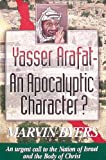 Yasser Arafat an Apocalyptic Character, Marvin Byers, 0964787156