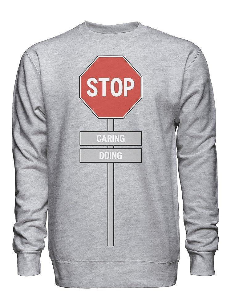 graphke Stop Caring Doing Unisex Crew Neck Sweatshirt