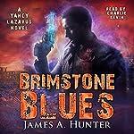 Brimstone Blues: Yancy Lazarus Series, Book 5   James A. Hunter