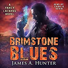 Brimstone Blues: Yancy Lazarus Series, Book 5 Audiobook by James A. Hunter Narrated by Charlie Kevin
