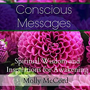 Conscious Messages: Spiritual Wisdom and Inspirations for Awakening Audiobook