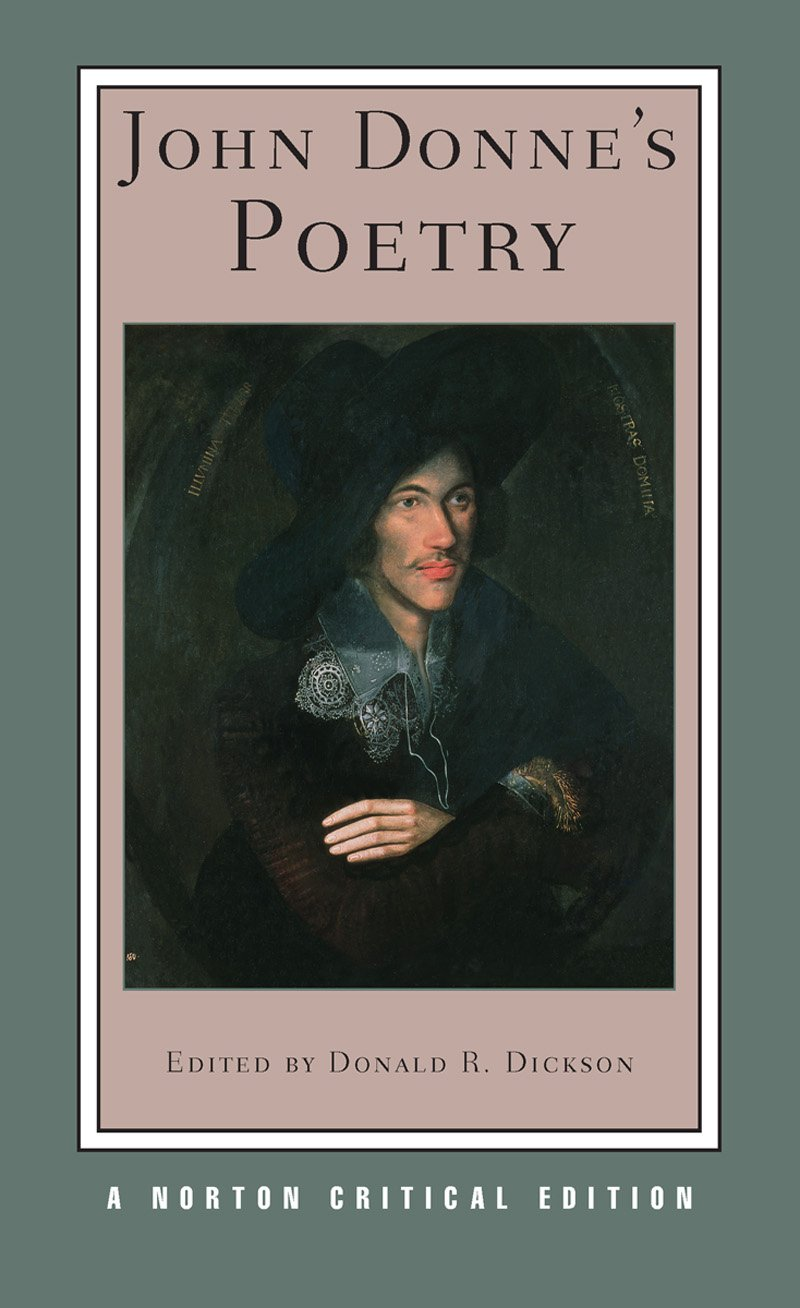 john donne s poetry norton critical editions amazon co uk john john donne s poetry norton critical editions amazon co uk john donne donald r dickson 9780393926484 books