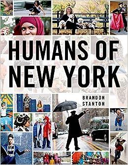 Amazon Com Humans Of New York 8601401079460 Brandon Stanton Books