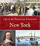 img - for New York (Life in the Thirteen Colonies) by Timothy J. Paulson (2004-09-01) book / textbook / text book