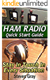 Ham Radio QuickStart Guide: Stay in Touch in Every Situation: (Survival Communication, Self Reliance) (Survival Series)