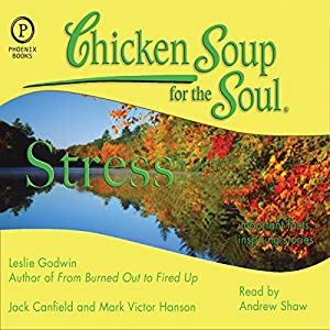 Chicken Soup for the Soul Healthy Living Series: Stress Audiobook