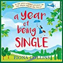 A Year of Being Single Audiobook by Fiona Collins Narrated by Elisabeth Hopper
