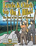 * LEWIS & CLARK GO ON A HIKE