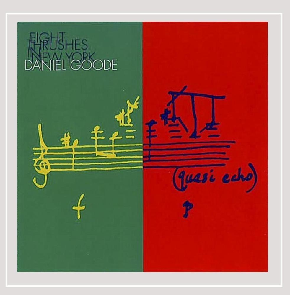 CD : Daniel Goode - Eight Thrushes In New York (CD)