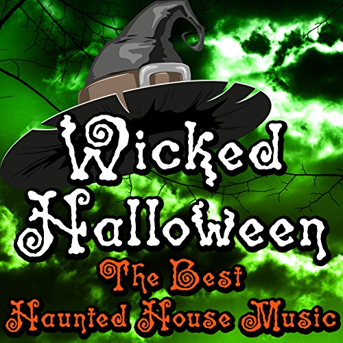 Wicked Halloween (The Best Haunted House Music) for $<!--$5.99-->
