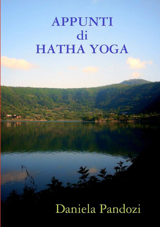 APPUNTI di HATHA YOGA (Italian Edition): Daniela Pandozi ...